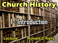 Listen to Church History - Lecture 1 - Introduction