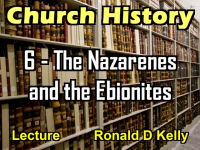 Listen to Church History - Lecture 6 - The Nazarenes and the Ebionites