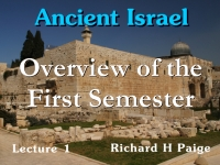 Listen to Ancient Israel - Lecture 1 - Overview of the First Semester