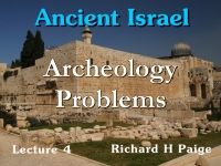 Listen to Ancient Israel - Lecture 4 - Archeology Problems