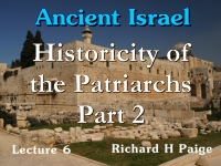 Listen to Ancient Israel - Lecture 6 - Historicity of the Patriarchs - Part 2