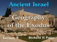 Listen to Ancient Israel - Lecture 9 - Geography of the Exodus
