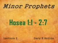 Listen to Minor Prophets - Lecture 2 - Hosea 1:1 - 2:7