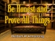 Be Honest and Prove All Things