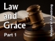 Law and Grace - Part 1