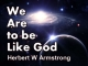 We Are to be Like God