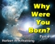 Why Were You Born? Part 4