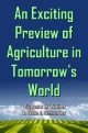 An Exciting Preview of Agriculture in Tomorrow's World