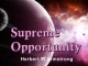 Supreme Opportunity