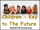Children - Key to The Future